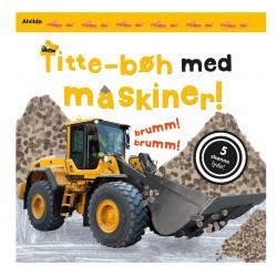 Titte-bøh med maskiner - Flap-bog med lyd - Alvilda